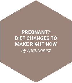 Pregnant? Diet Changes to Make Right Now by Nutritionist.